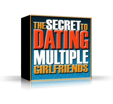 The Secret to Dating Multiple Girlfriends by Steve P.